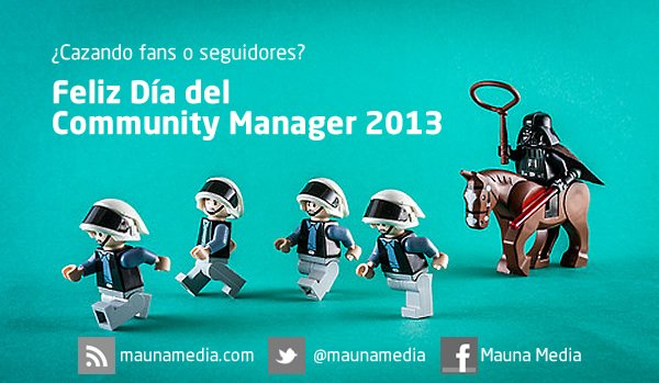 feliz día del Community Manager 2013 By Mauna Media