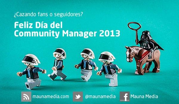 feliz día del Community Manager 2013 By Mauna Media
