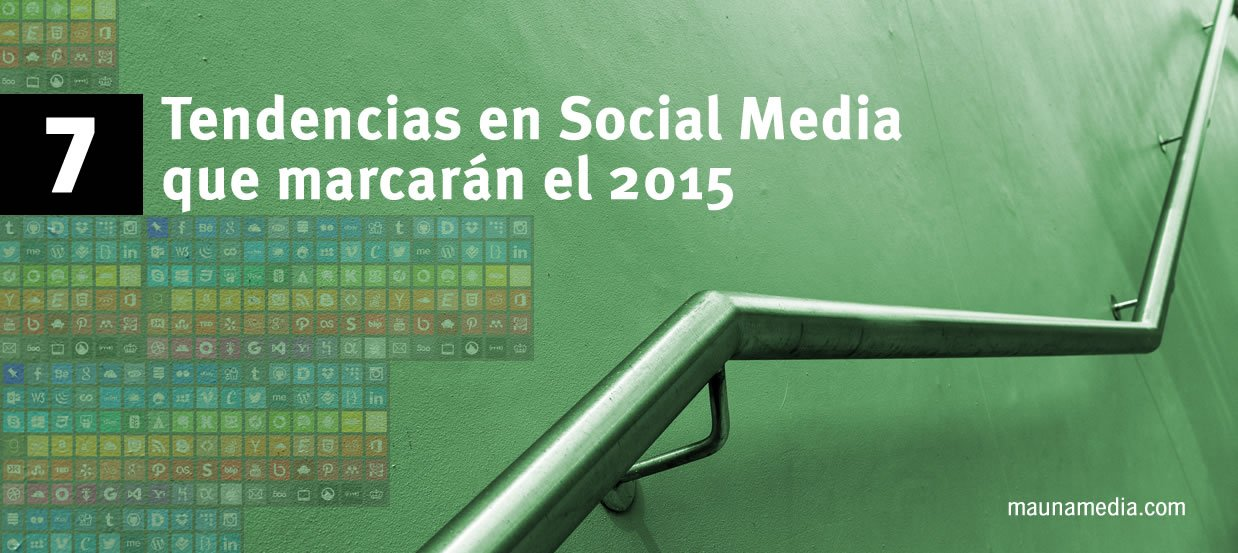 7 tendencias en social media para 2015