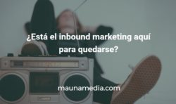 el inbound marketing una moda?