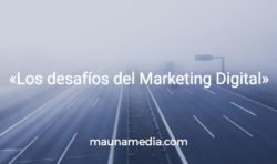 Los desafíos del Marketing Digital