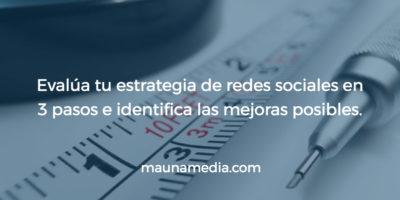 3 pasos para evaluar tu estrategia de redes sociales