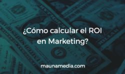 Calcular el ROI en Marketing