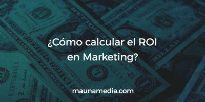 Calcular el ROI en Marketing