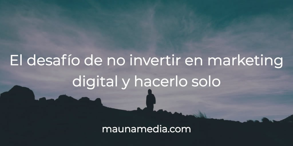 invertir en marketing digital y hacerlo solo