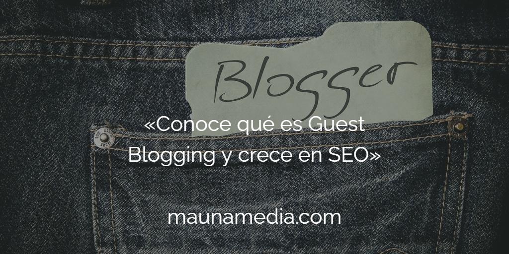 Conoce qué es Guest Blogging y crece en SEO